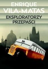 Okładka książki Eksploratorzy przepaści Enrique Vila-Matas