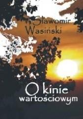 Okładka książki O kinie wartościowym Sławomir Wasiński