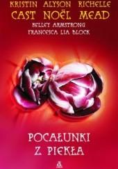 Okładka książki Pocałunki z piekła Kristin Cast,Richelle Mead,Alyson Noël,Kelley Armstrong