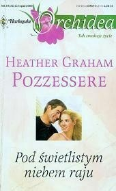 Okładka książki Pod świetlistym niebem raju Heather Graham