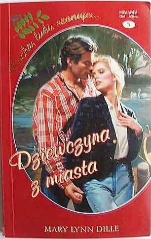 Okładka książki Dziewczyna z miasta Mary Lynn Dille