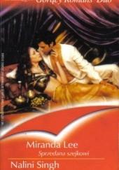 Okładka książki Sprzedana szejkowi. Rycerz pustyni Miranda Lee,Nalini Singh