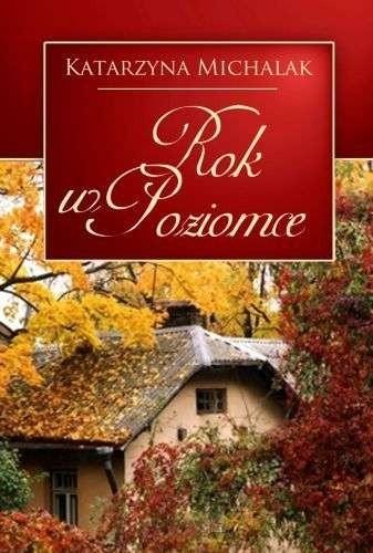 Okładka książki Rok w Poziomce Katarzyna Michalak