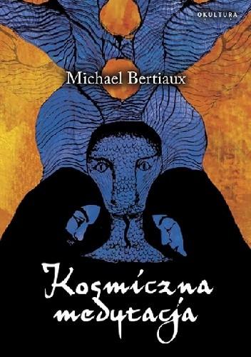 Okładka książki Kosmiczna medytacja Michael Bertiaux