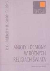 Okładka książki Anioły i demony w różnych religiach świata Peter G. Riddell,Beverly Smith Riddell