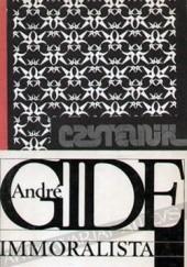 Okładka książki Immoralista i inne utwory André Gide