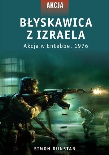 Okładka książki Błyskawica z Izraela. Akcja w Entebbe, 1976 Simon Dunstan
