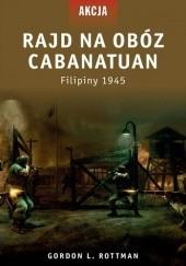 Okładka książki Rajd na obóz Cabanatuan. Filipiny, 1945