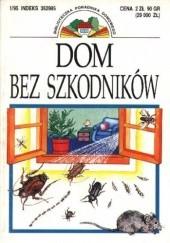 Okładka książki Dom bez szkodników Bożena Sawicka,Aleksandra Gliniewicz,Alicja Krzemińska