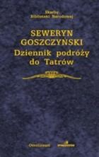 Okładka książki Dziennik podróży do Tatrów Seweryn Goszczyński