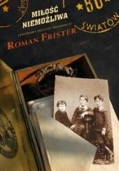 Okładka książki Miłość niemożliwa. Aschera Levyego tęsknota do Niemiec Roman Frister
