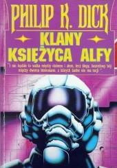 Okładka książki Klany księżyca Alfy Philip K. Dick