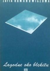 Okładka książki Łagodne oko błękitu Zofia Romanowiczowa