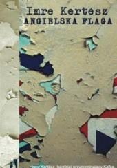 Okładka książki Angielska flaga Imre Kertész