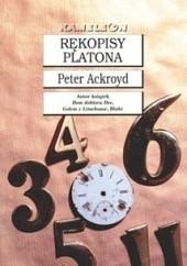 Okładka książki Rękopisy Platona Peter Ackroyd
