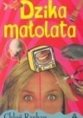 Okładka książki Dzika małolata Chloë Rayban