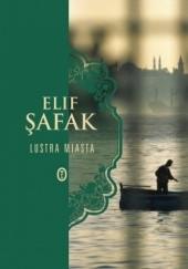Okładka książki Lustra miasta Elif Şafak