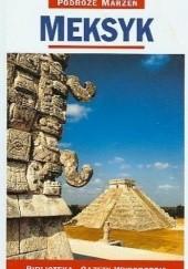 Okładka książki Meksyk. Podróże marzeń praca zbiorowa