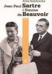 Okładka książki Jean Paul Sartre i Simone de Beauvoir Anna Nasiłowska