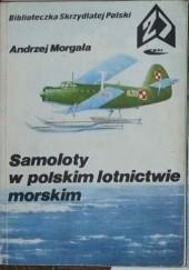 Okładka książki Samoloty w polskim lotnictwie morskim.