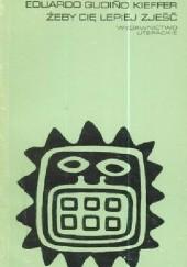 Okładka książki Żeby cię lepiej zjeść Eduardo Gudiño Kieffer