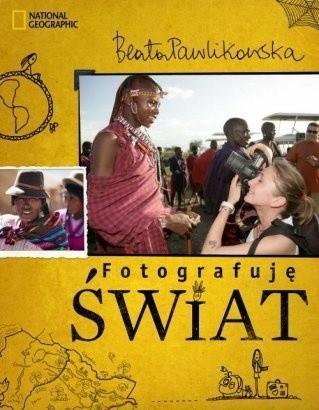 Okładka książki Fotografuję świat Beata Pawlikowska