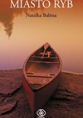 Okładka książki Miasto ryb Natalka Babina