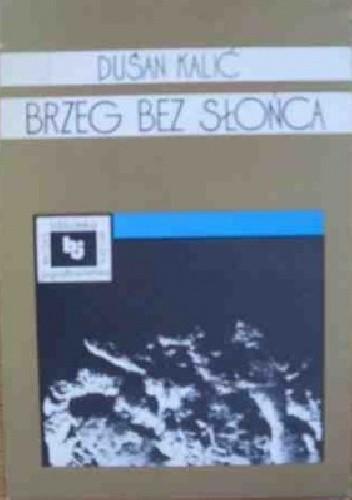 Okładka książki Brzeg bez słońca Dušan Kalić