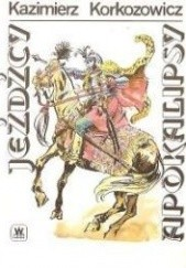 Okładka książki Jeźdźcy apokalipsy cz.III Kazimierz Korkozowicz