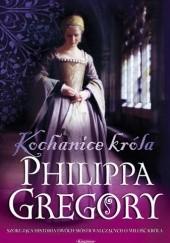 Okładka książki Kochanice króla Philippa Gregory