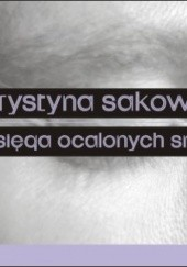 Okładka książki Księga ocalonych snów Krystyna Sakowicz