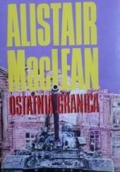 Okładka książki Ostatnia granica Alistair MacLean