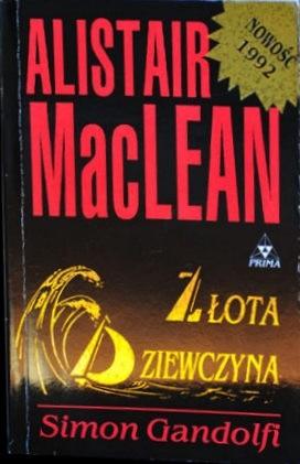 Okładka książki Złota dziewczyna Simon Gandolfi,Alistair MacLean