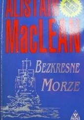 Okładka książki Bezkresne morze Alistair MacLean