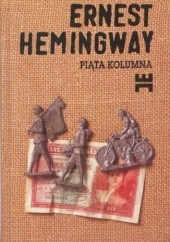 Okładka książki Piąta kolumna i cztery opowiadania z wojny hiszpańskiej Ernest Hemingway