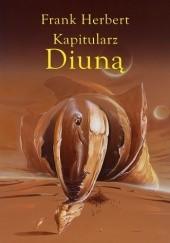 Okładka książki Kapitularz Diuną Frank Herbert