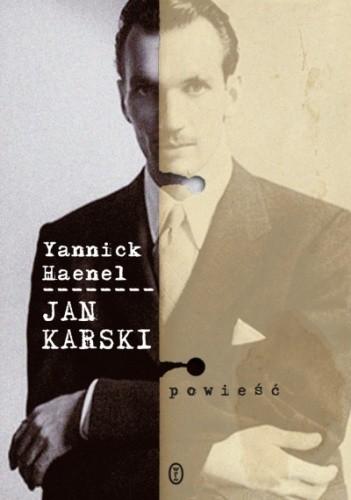 Okładka książki Jan Karski Yannick Haenel