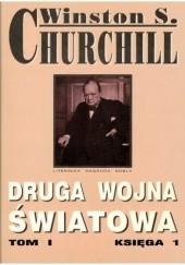 Okładka książki Druga Wojna Światowa. Tom I. Księga 1 Winston Churchill