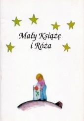 Okładka książki Mały Książę i Róża Krzysztof Wiczkowski