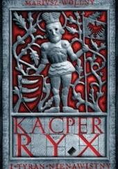 Okładka książki Kacper Ryx i tyran nienawistny Mariusz Wollny