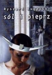 Okładka książki Sól i pieprz Ryszard Bugajski
