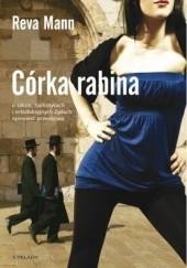 Okładka książki Córka rabina. O seksie, narkotykach i ortodoksyjnych Żydach opowieść prawdziwa Reva Mann