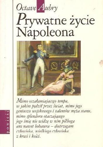 Okładka książki Prywatne życie Napoleona Octave Aubry