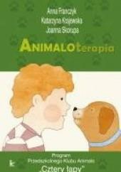 Okładka książki Animaloterapia Joanna Skorupa,Katarzyna Krajewska,Anna Franczyk