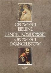 Okładka książki Opowieści biblijne; Opowieści ewangelistów Zenon Kosidowski