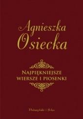 Okładka książki Najpiękniejsze wiersze i piosenki Agnieszka Osiecka