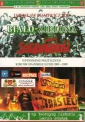 Okładka książki Biało-zielona Solidarność Jarosław Wąsowicz