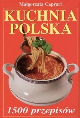 Okładka książki Kuchnia polska. 1500 przepisów. Małgorzata Caprari
