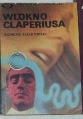 Okładka książki Włókno Claperiusa Konrad Fiałkowski