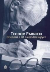 Okładka książki Dzienniki z lat osiemdziesiątych Teodor Parnicki